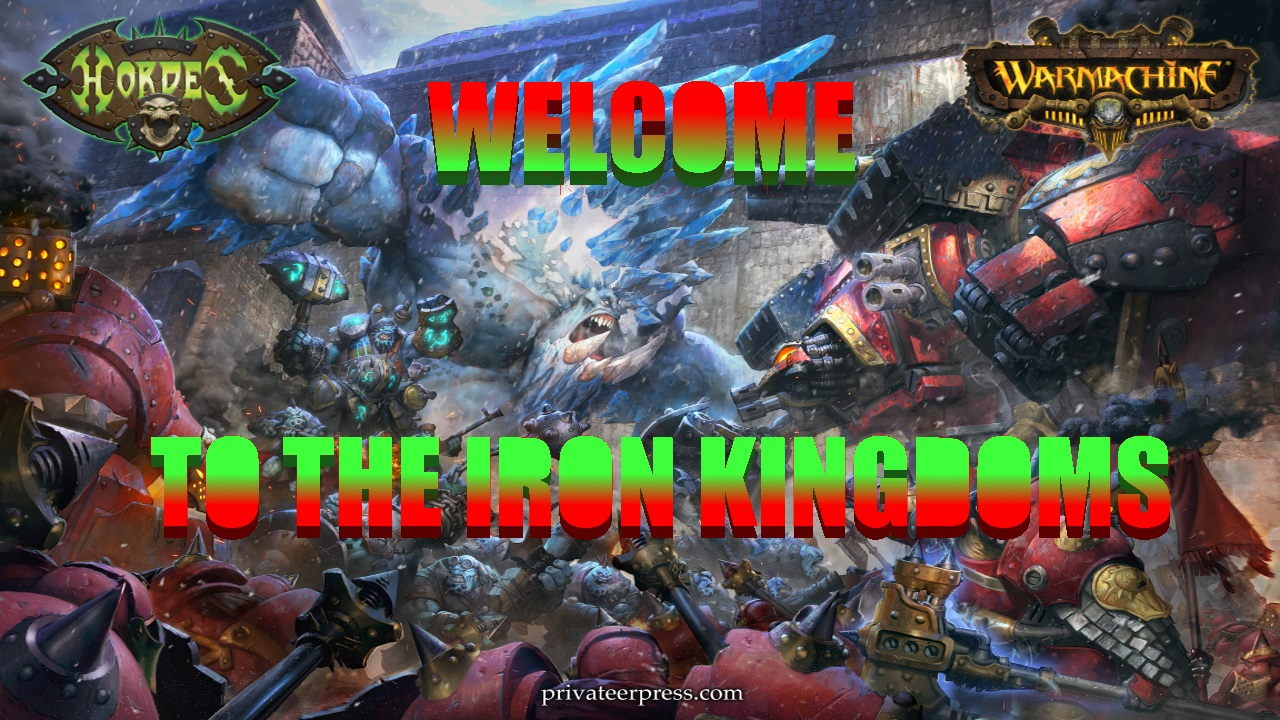 WELCOME TO THE IRON KINGDOMS